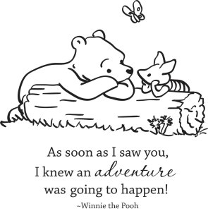 As-soon-as-I-saw-you-I-knew-an-adventure-was-about-to-happen-winnie-the-pooh-quotes