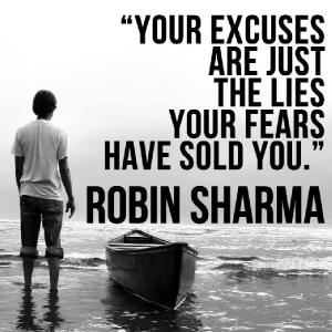 your-excuses-are-just-the-lies-your-fears-have-sold-you